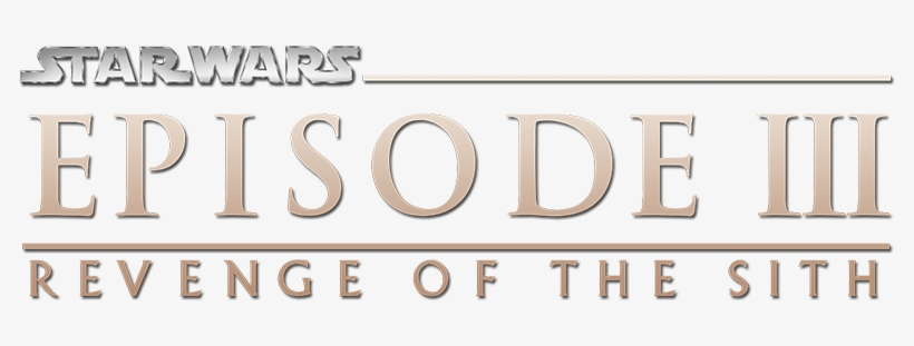 Star Wars Episode Iii Revenge Of The Sith Star Wars Episode Iii Revenge Of The Sith Logo Png Image Transparent Png Free Download On Seekpng