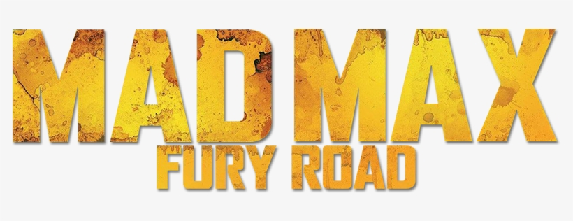 Mad Max Fury Road Movie Logo Mad Max Fury Road Logo Png Png Image Transparent Png Free Download On Seekpng