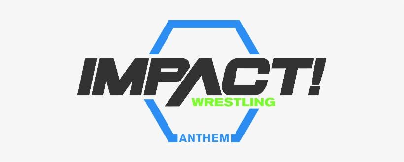 Impact Wrestling Impact Wrestling Anthem Logo Png Image Transparent Png Free Download On Seekpng