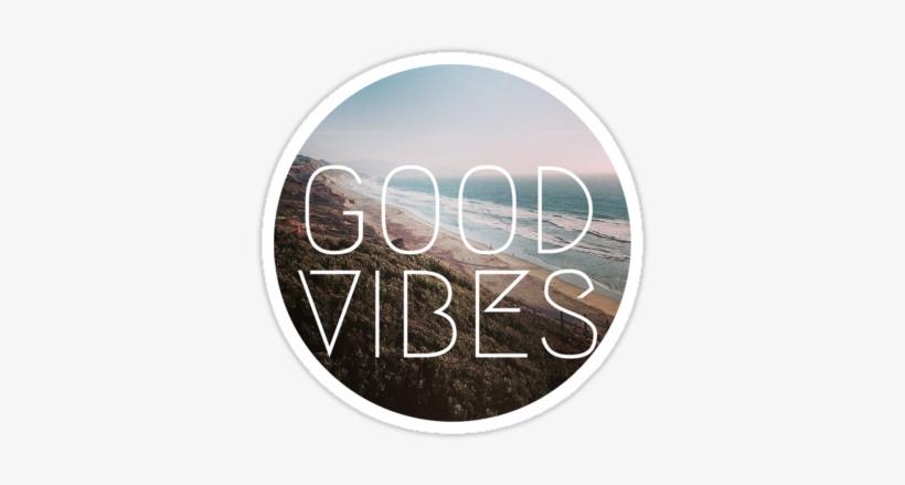 Good Vibes Cool Beach Tumblr Hipster Lyrics Summer Beach Tumblr