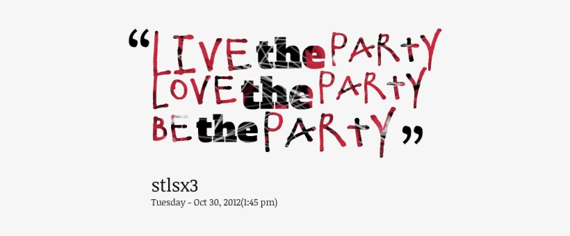 "Party Quotes - "" - Quotes For Party Time PNG Image"