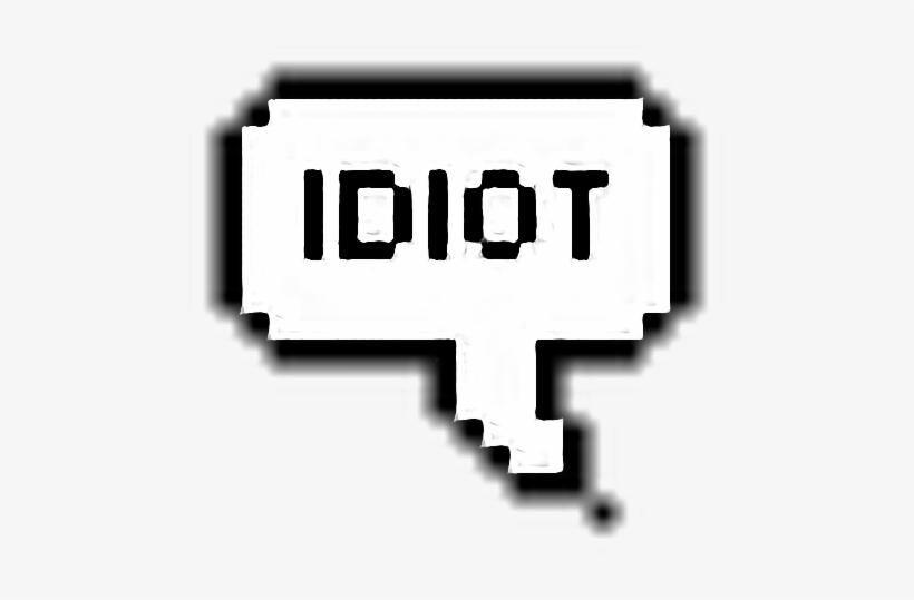 Idiot Bubbletext Tumblr Bubble Text Sticker Pixel Png Png Image