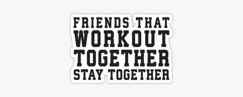 Fitness Quotes Png Quotes About Gym Friends Png Image Transparent Png Free Download On Seekpng