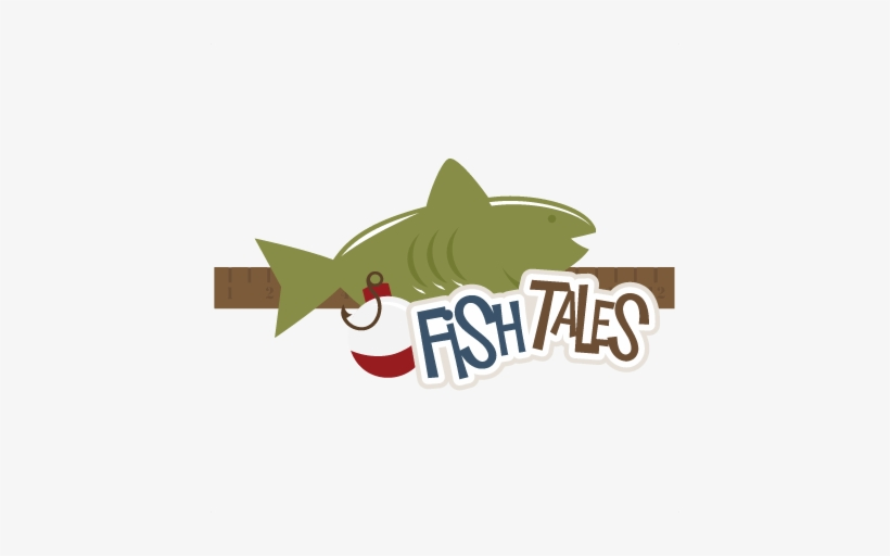 Download Fish Tales Svg Scrapbook Title Fishing Svg Files Outdoors Fish Title Png Image Transparent Png Free Download On Seekpng