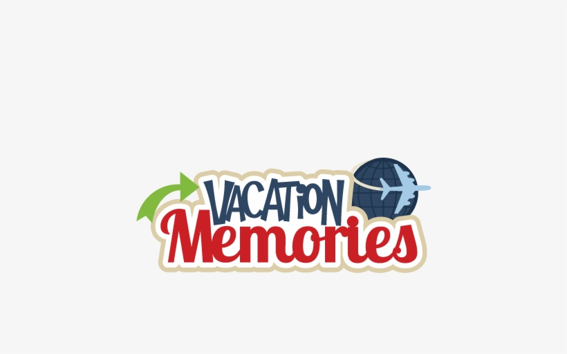 Vacation Memories Svg Scrapbook Title Svg Cutting File Vacation Memories Clipart Png Image Transparent Png Free Download On Seekpng